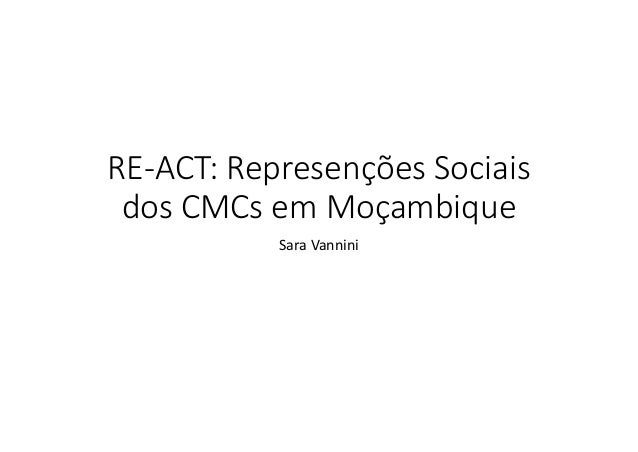 RE-ACT final Workshop in Maputo: Social Representations of CMCs in Mozambique - results from 3 analyses