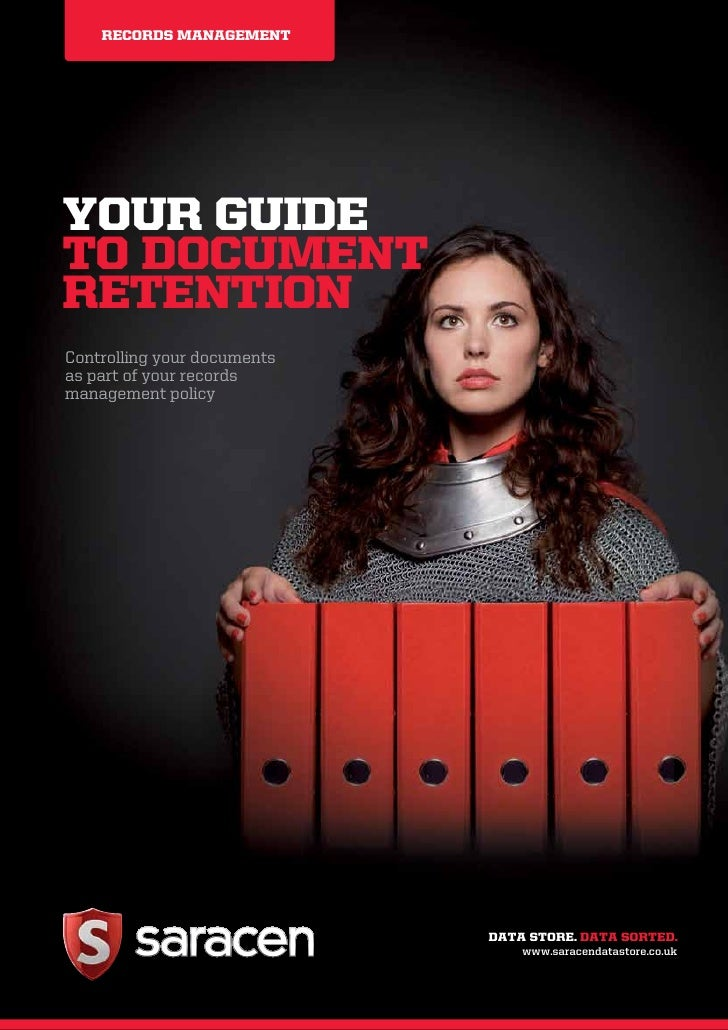 RECORDS MANAGEMENT     YOUR GUIDE TO DOCUMENT RETENTION Controlling your documents as part of your records management poli...