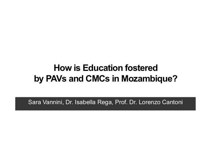 How is Education fostered  by PAVs and CMCs in Mozambique?Sara Vannini, Dr. Isabella Rega, Prof. Dr. Lorenzo Cantoni
