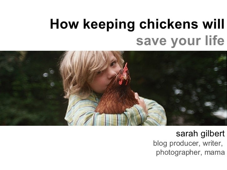 Sarah Gilbert: How keeping chickens will save your life
