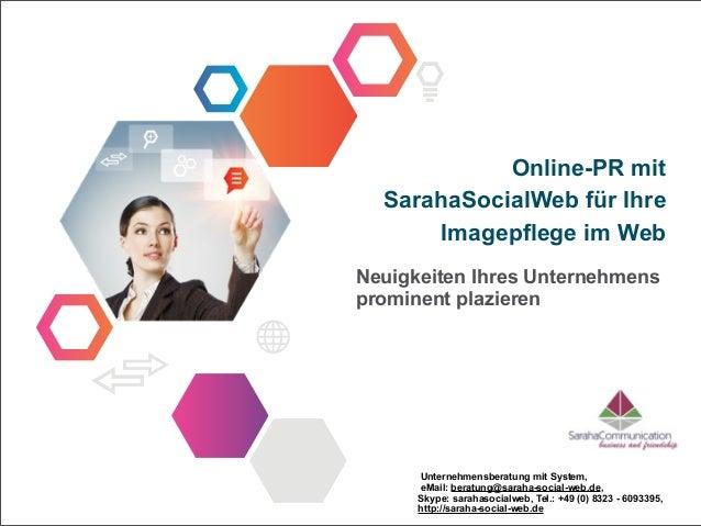 Online-PR mit  SarahaSocialWeb für Ihre      Imagepflege im WebNeuigkeiten Ihres Unternehmensprominent plazieren      Unte...