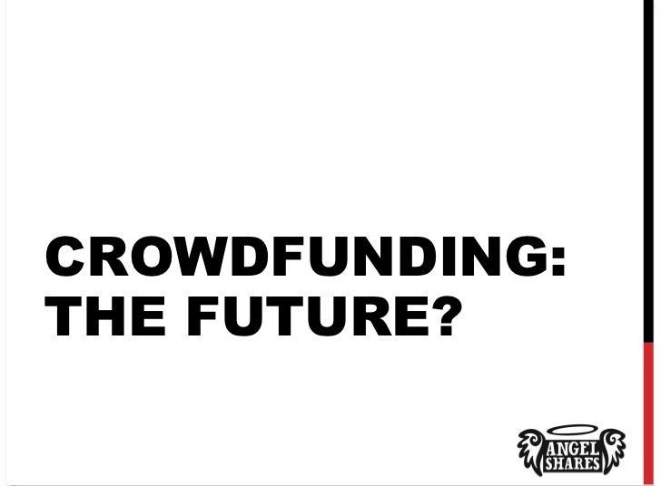 CROWDFUNDING:THE FUTURE?
