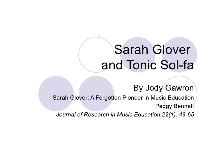 Sarah Glover                 and Tonic Sol-fa                             By Jody GawronSarah Glover: A Forgotten Pioneer ...