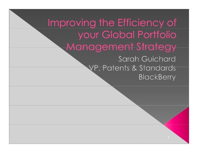 Improving the Efficiency of Your Global Portfolio Management Strategy - Presentation: Sarah Guichard, BlackBerry - IP Law Summit