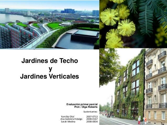 Jardines de Techo         yJardines Verticales                  Evaluación primer parcial                        Prof.: Ol...