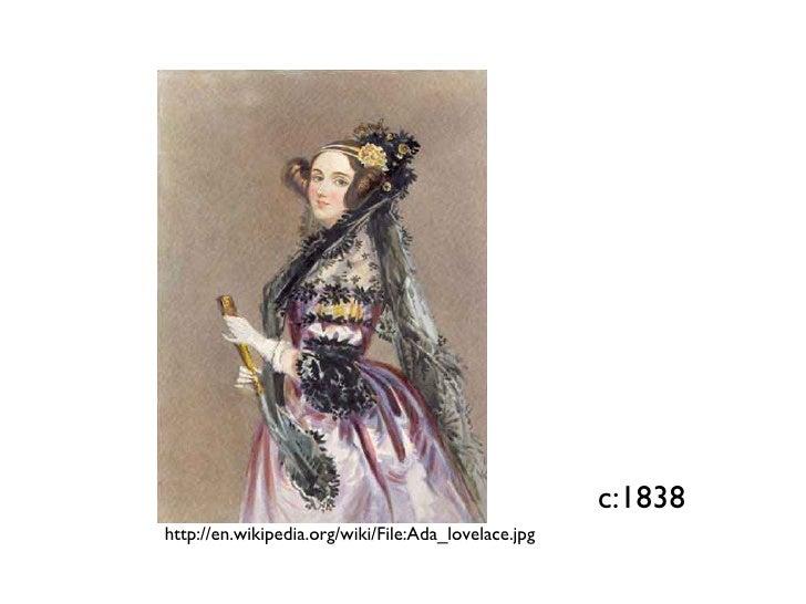 c:1838 http://en.wikipedia.org/wiki/File:Ada_lovelace.jpg