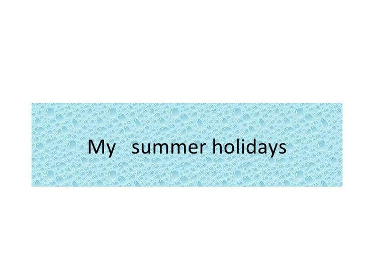 Sarahs Summer Holidays