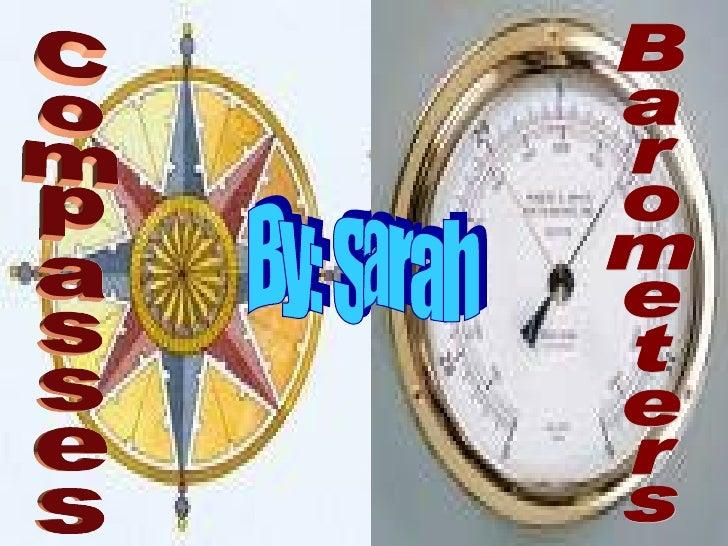 Compasses Barometers By: Sarah