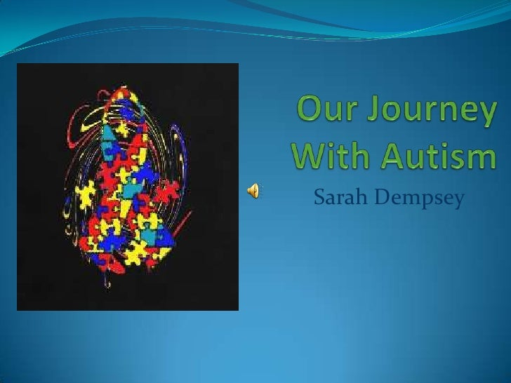 Our Journey With Autism<br />Sarah Dempsey<br />