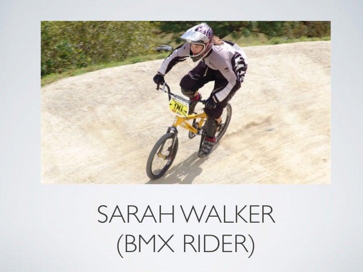 SARAH WALKER  (BMX RIDER)