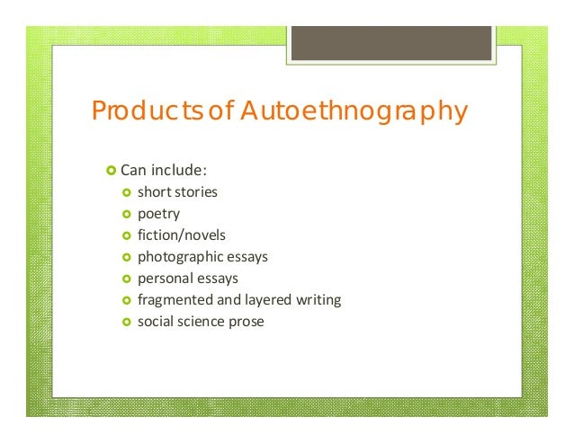 autoethnography example essays One of the earliest uses of the term 'autoethnography' can be found in an essay by  example is 'the visitor: juggling life in the grip of the text', a.