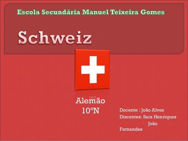 Alemão 10ºN Docente : João Alves Discentes: Sara Henriques João Fernandes
