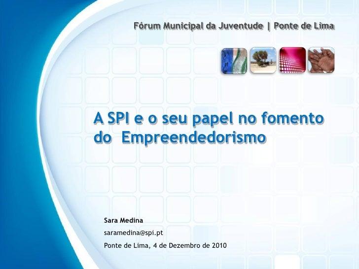 O SPI e o seu papel no fomento do Empreendedorismo
