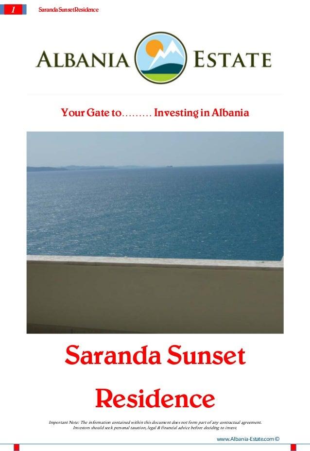 1 SarandaSunsetResidenceYour Gate to……… Investing in AlbaniaSaranda SunsetResidenceImportant Note: The information contain...