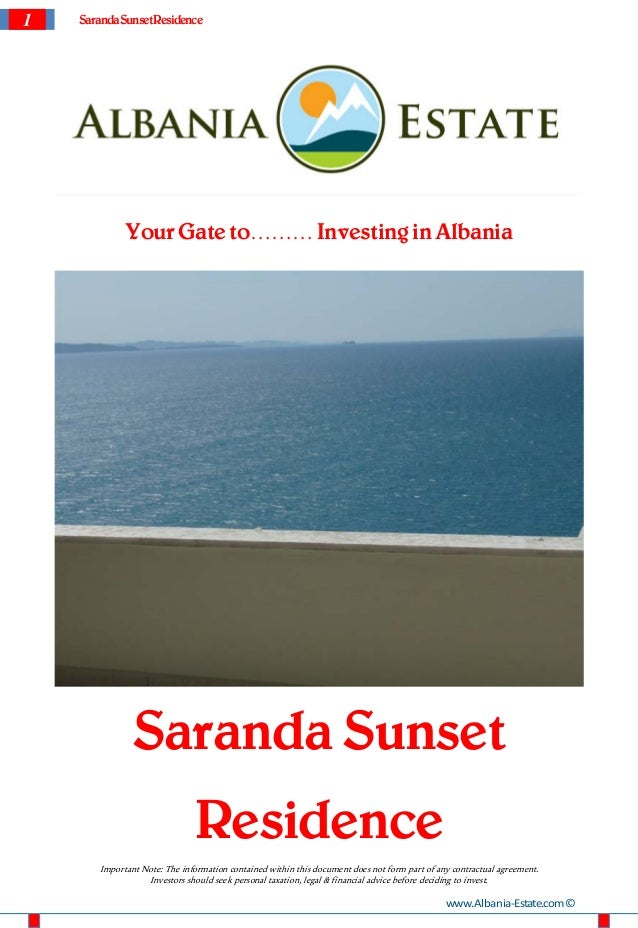 1 SarandaSunsetResidenceYour Gate to……… Investing in AlbaniaSaranda SunsetResidenceImportant Note: The information contain...