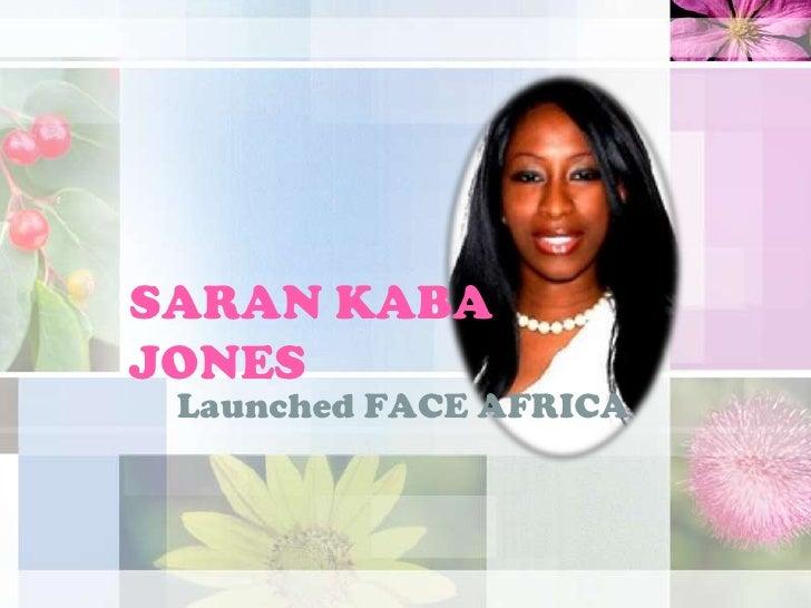 SARAN KABAJONES Launched FACE AFRICA