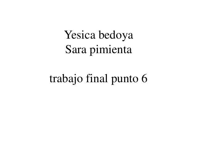 Yesica bedoya Sara pimienta trabajo final punto 6