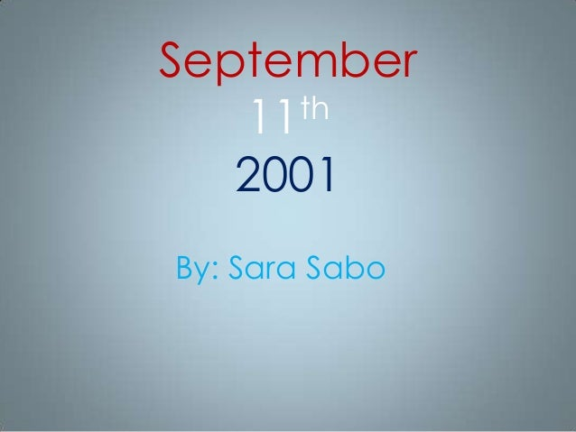 September th 11 2001 By: Sara Sabo