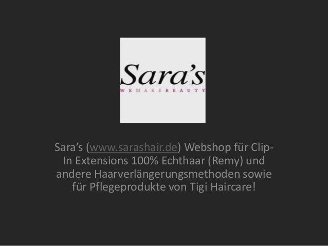 Sara's (www.sarashair.de) Webshop für ClipIn Extensions 100% Echthaar (Remy) und andere Haarverlängerungsmethoden sowie fü...