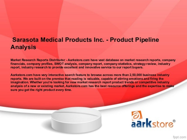 Sarasota Medical Products Inc. - Product PipelineAnalysisMarket Research Reports Distributor - Aarkstore.com have vast dat...