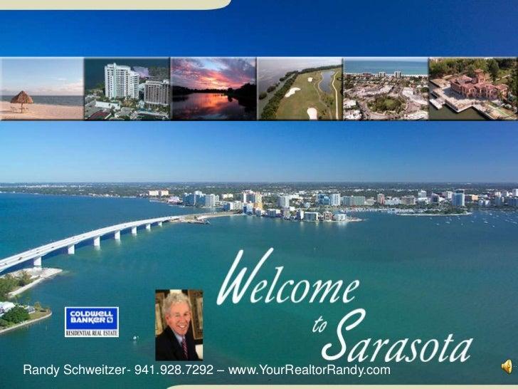 Randy Schweitzer- 941.928.7292 – www.YourRealtorRandy.com