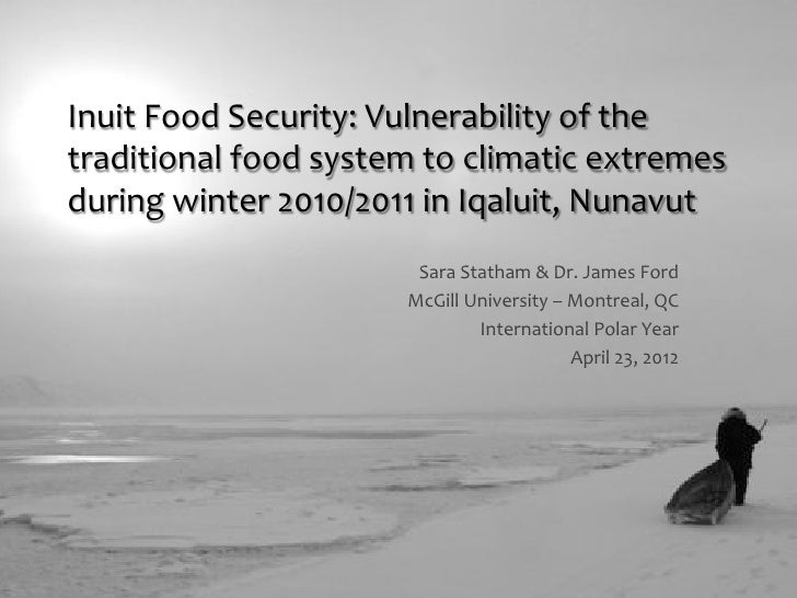 Inuit Food Security: Vulnerability of the traditional food system to climatic extremes during winter 2010/2011 in Iqaluit, Nunavut