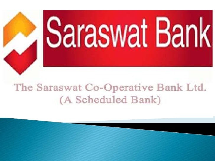    Saraswat Bank was establised & founded in    14th sep 1918, by Mr. JK Parulkar   This Bank was initially set up to he...