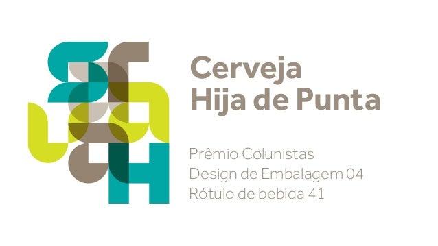 Cerveja Hija de Punta Prêmio Colunistas Design de Embalagem 04 Rótulo de bebida 41