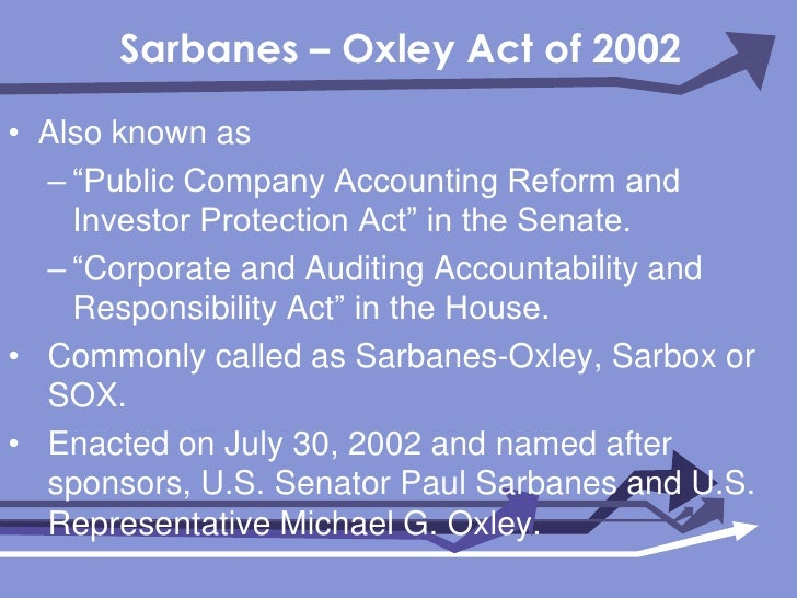 the sarbanes oxley act 2 essay Descriptions of the main aspects of the regulatory environment which will protect the public from fraud within corporations are going to be provided in this paper a special attention to the sarbanes – oxley act of 2002 (sox) requirement along with an evaluation of whether sarbanes-oxley act will.