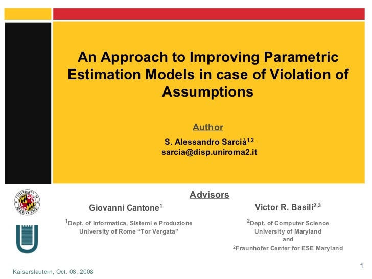 An Approach to Improving Parametric Estimation Models in case of Violation of Assumptions 1 Dept. of Informatica, Sistemi ...