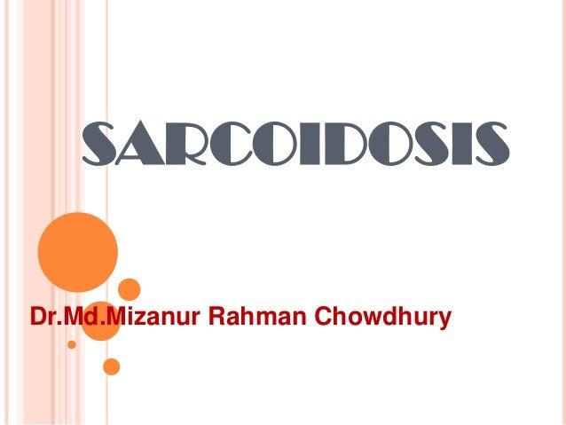 SARCOIDOSIS Dr.Md.Mizanur Rahman Chowdhury