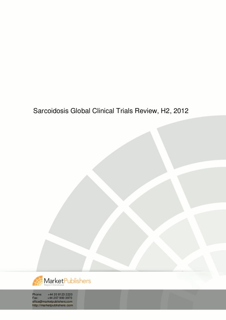Sarcoidosis Global Clinical Trials Review, H2, 2012Phone:     +44 20 8123 2220Fax:       +44 207 900 3970office@marketpubl...