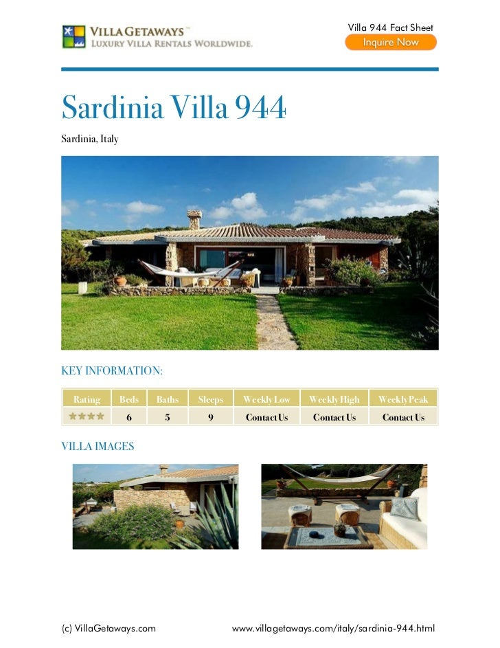 Villa 944 Fact SheetSardinia Villa 944Sardinia, ItalyKEY INFORMATION:   Rating         Beds   Baths   Sleeps     Weekly Lo...