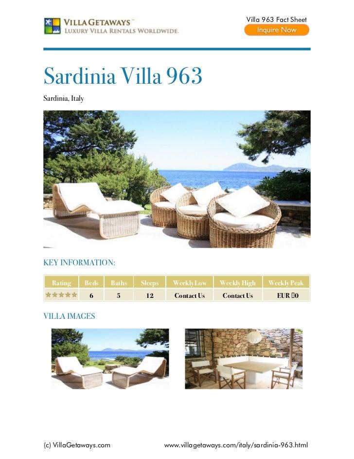 Villa 963 Fact SheetSardinia Villa 963Sardinia, ItalyKEY INFORMATION:   Rating         Beds   Baths   Sleeps     Weekly Lo...