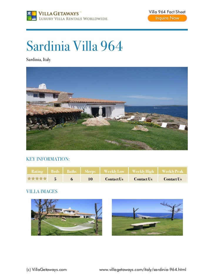 Villa 964 Fact SheetSardinia Villa 964Sardinia, ItalyKEY INFORMATION:   Rating         Beds   Baths   Sleeps     Weekly Lo...