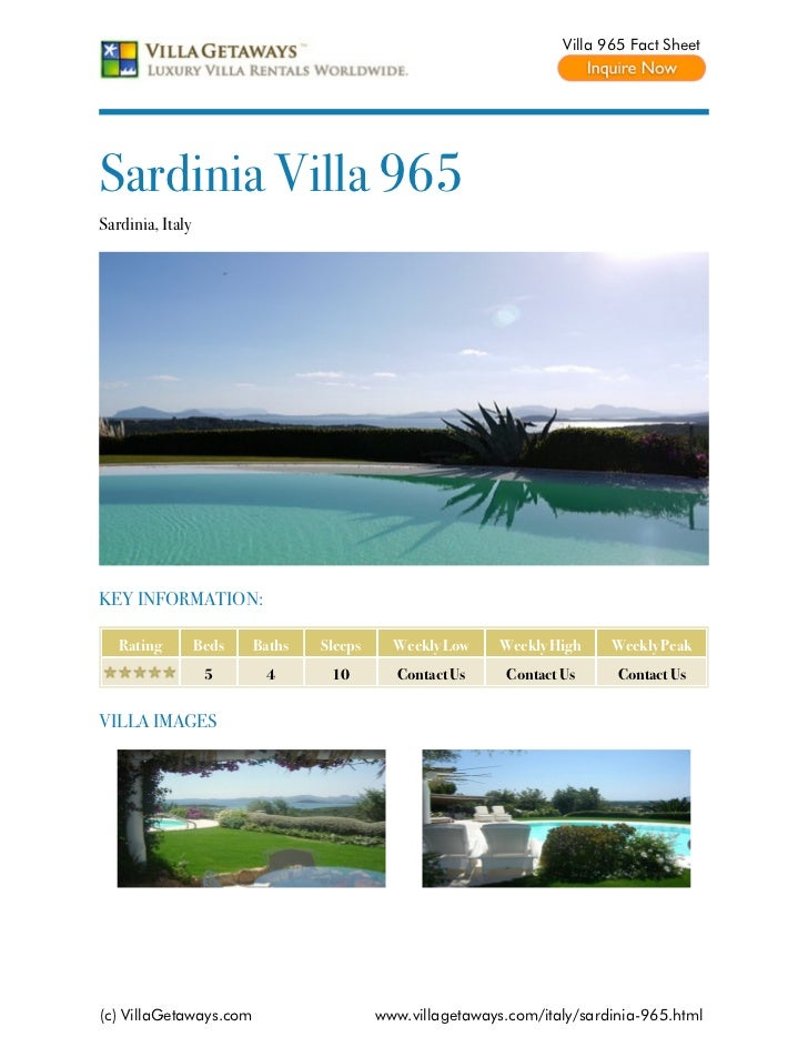 Villa 965 Fact SheetSardinia Villa 965Sardinia, ItalyKEY INFORMATION:   Rating         Beds   Baths   Sleeps     Weekly Lo...
