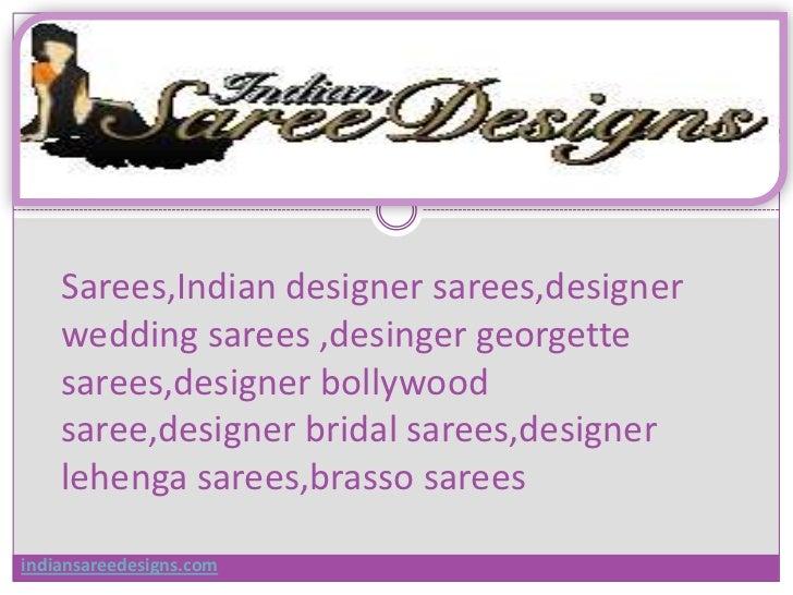 Sarees,indian designer sarees,designer wedding sarees ,desinger georgette sarees,designer bollywood saree,designer bridal sarees,designer lehenga sarees