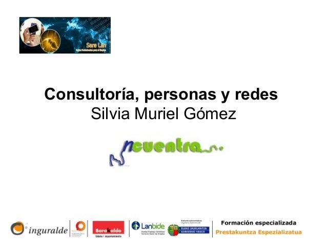 Consultoría, personas y redes Silvia Muriel Gómez