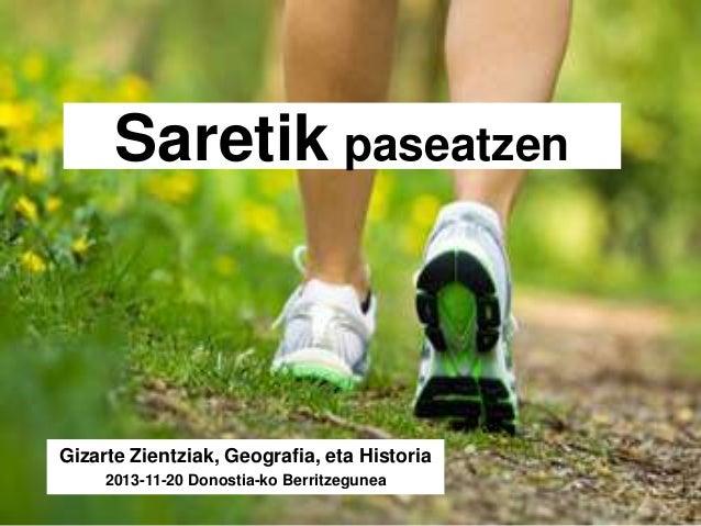 Saretik paseatzen  Gizarte Zientziak, Geografia, eta Historia 2013-11-20 Donostia-ko Berritzegunea