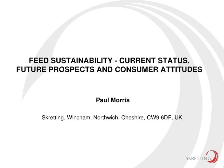 Feed sustainability: current status, future prospects and consumer attitudes