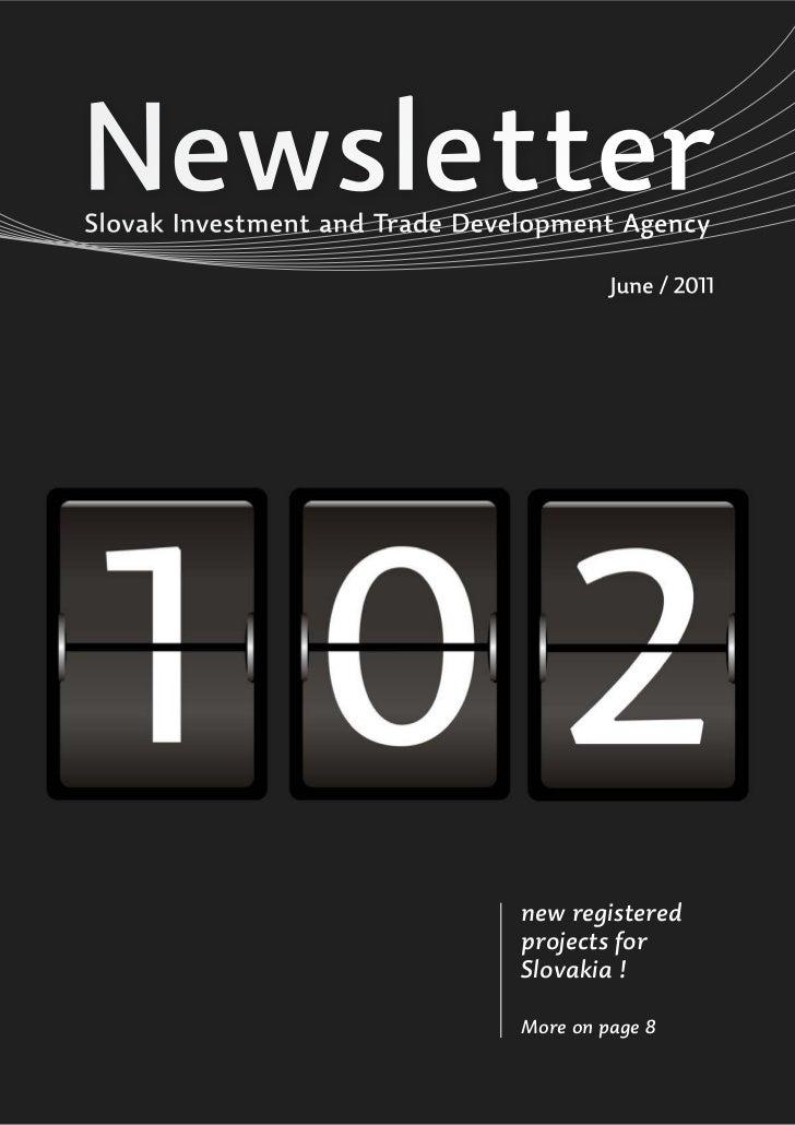 NewsletterSlovak Investment and Trade Development Agency                                         June / 2011              ...