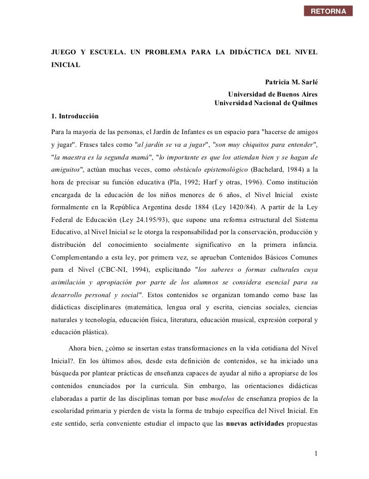 RETORNAJUEGO Y ESCUELA. UN PROBLEMA PARA LA DIDÁCTICA DEL NIVELINICIAL                                                    ...