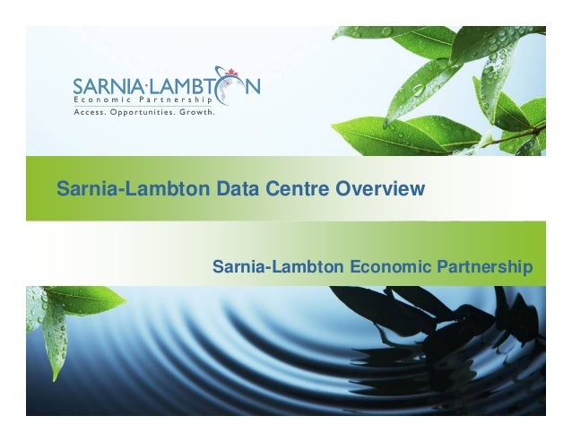 Sarnia-Lambton data centre overview 2013-06