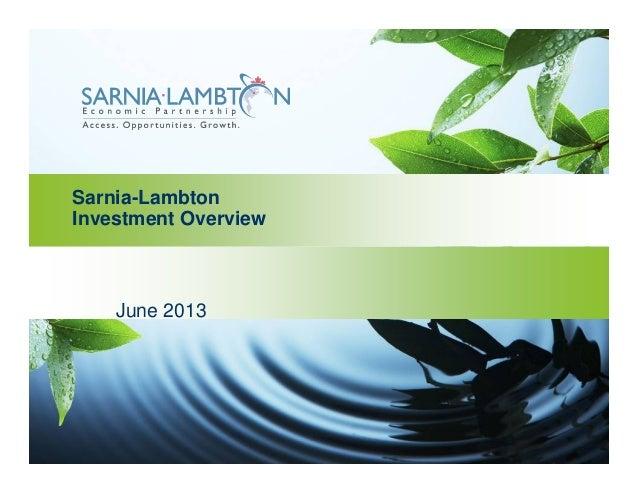 Sarnia-Lambton Investment Overview June 2013
