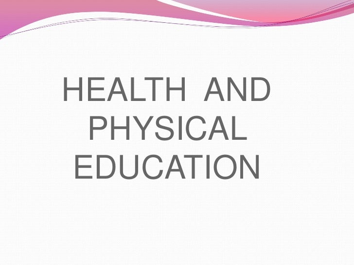 HEALTH AND PHYSICALEDUCATION