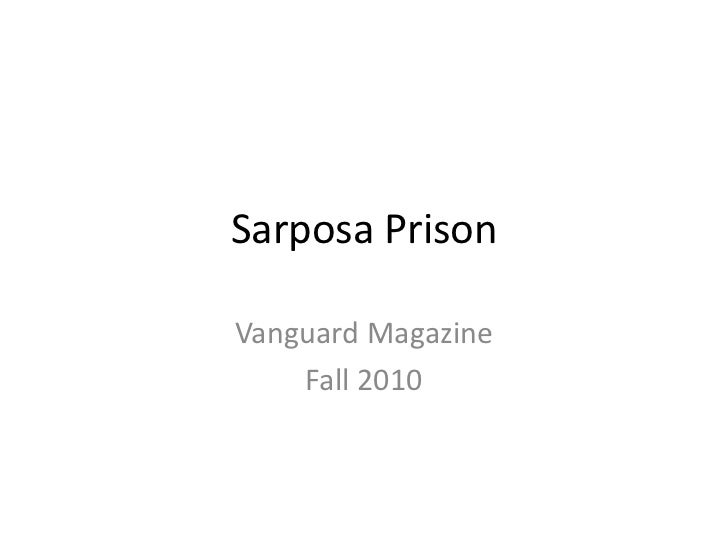 Sarposa Prison<br />Vanguard Magazine<br />Fall 2010<br />