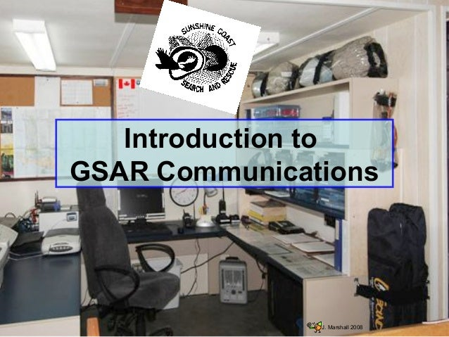 Introduction to GSAR Communications  J. Marshall 2008