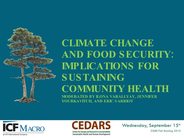 CLIMATE CHANGE AND FOOD SECURITY: IMPLICATIONS FOR SUSTAINING COMMUNITY HEALTH MODERATED BY ILONA VARALLYAY, JENNIFER YOUR...