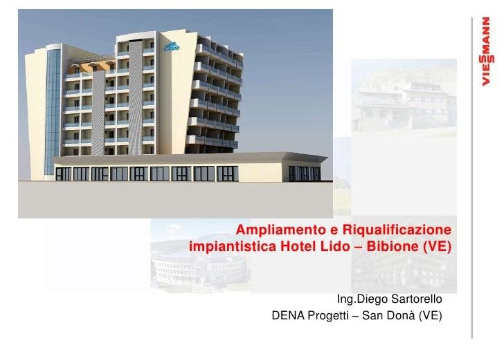 Ampliamento e Riqualificazioneimpiantistica Hotel Lido – Bibione (VE)                      Ing.Diego Sartorello           ...