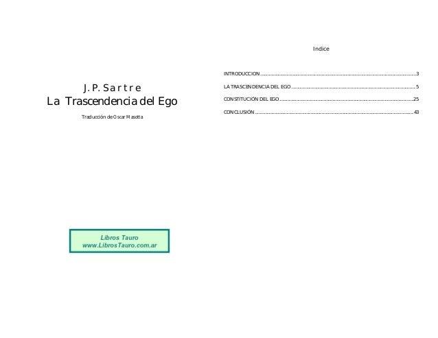 J. P. S a r t r e La Trascendencia del Ego Traducción de Oscar Masotta Indice INTRODUCCION...................................